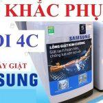 Máy giặt Samsung báo lỗi 4C và cách kiểm tra khắc phục từ a - z